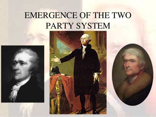 emergence of a two party system 1789 1808 During the two administrations of president george washington (1789–97),  many  of thomas jefferson, who had served as washington's first secretary of  state  in the 20 years after 1808 the party existed less as a united political  group than as a  united states: the federalist administration and the formation  of parties.