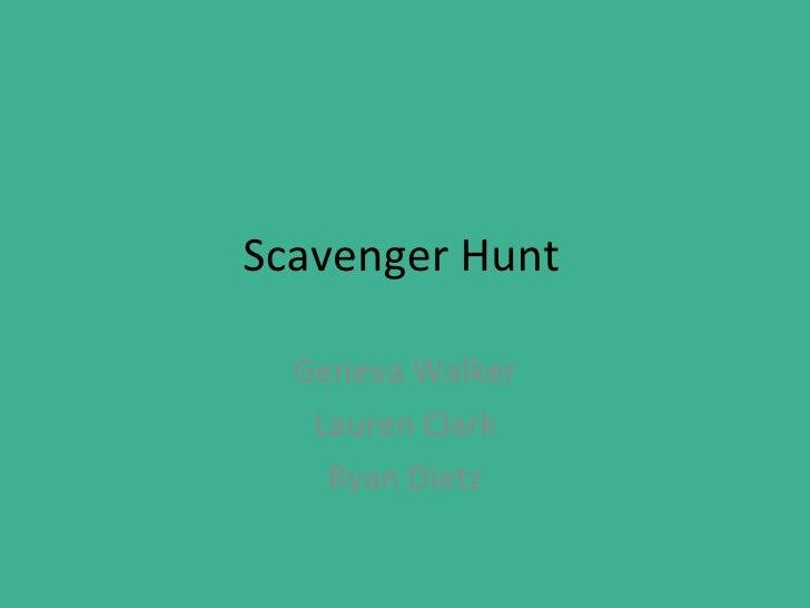 Scavenger Hunt Geneva Walker Lauren Clark Ryan Dietz