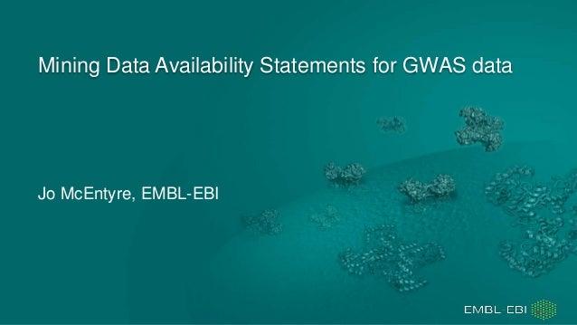 Jo McEntyre, EMBL-EBI Mining Data Availability Statements for GWAS data