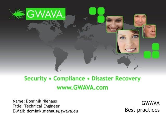 Name: Dominik NiehausTitle: Technical Engineer                                          GWAVAE-Mail: dominik.niehaus@gwava...