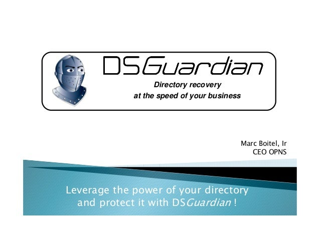 DSDSDSDSGuardianGuardianGuardianGuardian Directory recovery at the speed of your business Leverage the power of your direc...