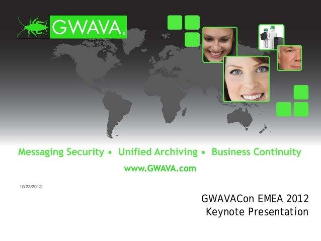 10/23/2012             GWAVACon EMEA 2012              Keynote Presentation