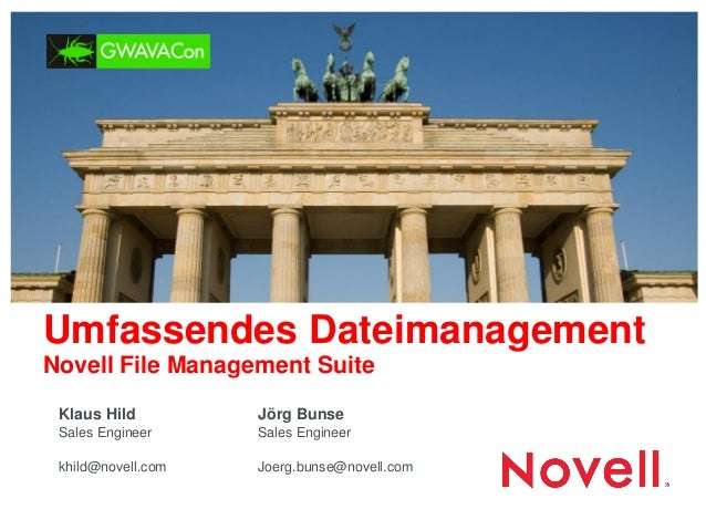Umfassendes Dateimanagement Novell File Management Suite  Jörg Bunse Sales Engineer  Joerg.bunse@novell.com  Klaus Hild Sa...