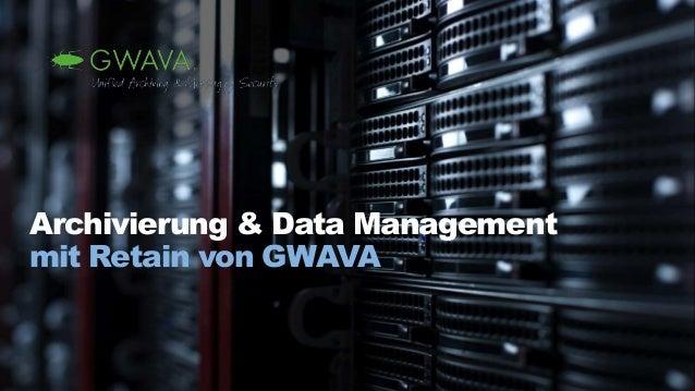 Archivierung & Data Management mit Retain von GWAVA
