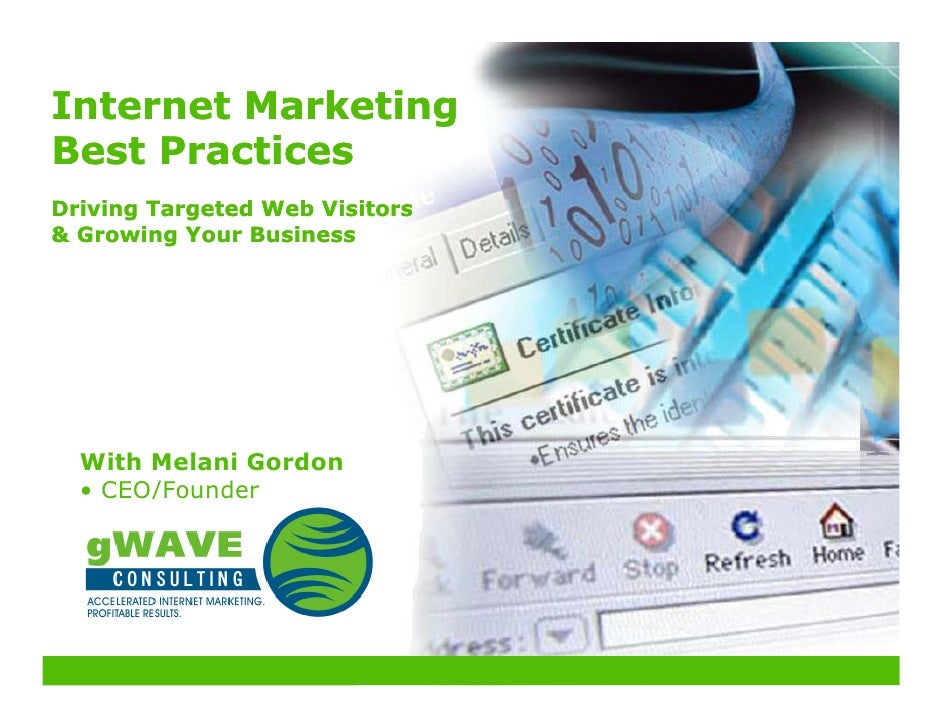 Internet Marketing Best Practices Driving Targeted Web Visitors  Growing Your Business       With Melani Gordon   • CEO/Fo...