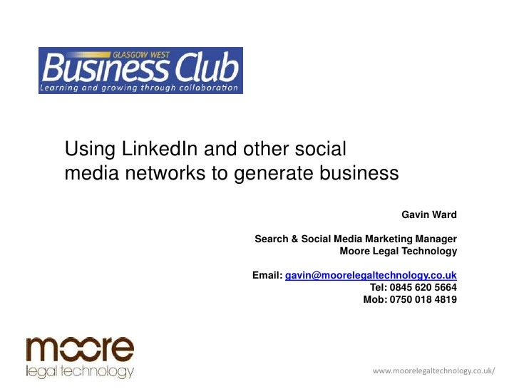 Using LinkedIn and other socialmedia networks to generate business                                                 Gavin W...
