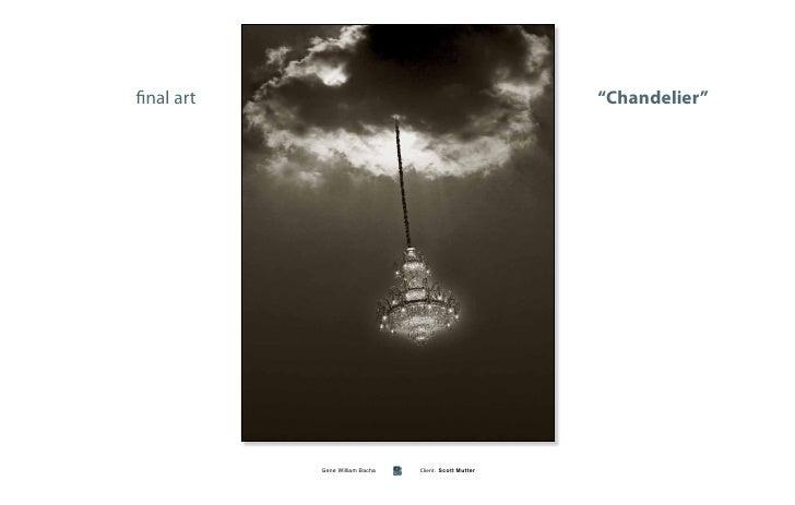 "final art                                               ""Chandelier""                 Gene William Bacha   Client: Scott Mu..."
