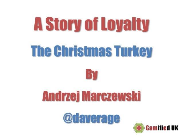 A Story of Loyalty The Christmas Turkey By Andrzej Marczewski @daverage