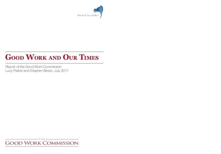 Good Work and our TimesReport of the Good Work CommissionLucy Parker and Stephen Bevan, July 2011