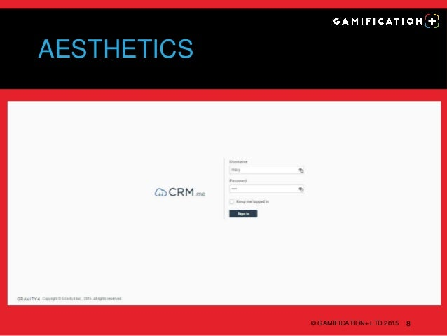 AESTHETICS © GAMIFICATION+ LTD 2015 8