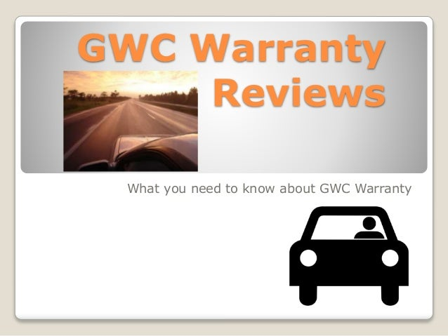 GWC Warranty Reviews What you need to know about GWC Warranty