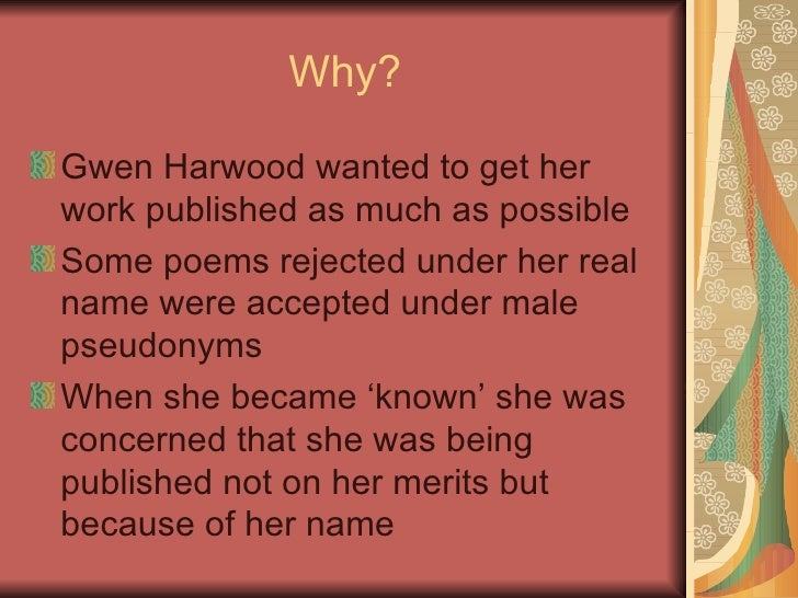 the use of poetic devices in gwen harwoods poems Gwen harwood ao, née gwendoline nessie foster, was an australian poet and  her poetry has been used by many students who are completing the higher  on the analysis of the themes expressed in harwood's poetry, and how such.