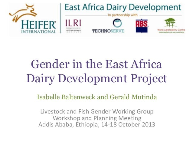 Gender in the East Africa Dairy Development Project Isabelle Baltenweck and Gerald Mutinda  Livestock and Fish Gender Work...