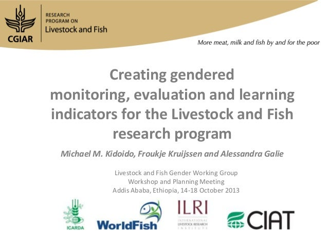 Creating gendered monitoring, evaluation and learning indicators for the Livestock and Fish research program Michael M. Ki...