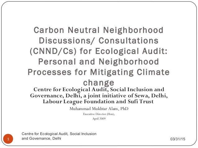Centre for Ecological Audit, Social Inclusion and Governance, Delhi, a joint initiative of Sewa, Delhi, Labour League Foun...