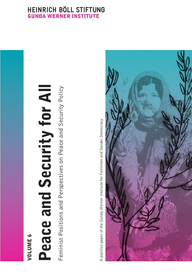 VOLUME 6   Peace and Security for All Feminist Positions and Perspectives on Peace and Security Policy     A position pape...