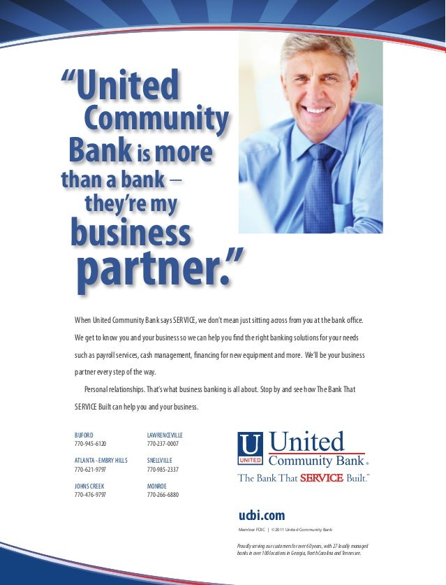 When United Community Bank says SERVICE, we don't mean just sitting across from you at the bank office. We get to know you...