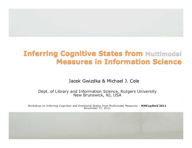Jacek Gwizdka & Michael J. Cole      Dept. of Library and Information Science, Rutgers University                        N...