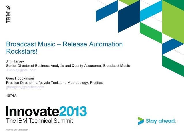 Broadcast Music Inc - Release Automation Rockstars!