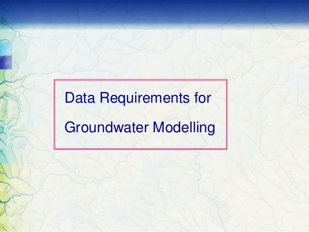 Data Requirements for Groundwater Modelling