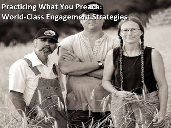 Practicing What You Preach:  World-Class Engagement Strategies