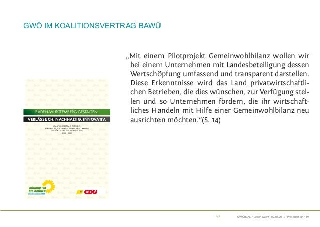 GWÖRGKN · LebensWert · 02.05.2017 · Präsentation · 19 GWÖ im Koalitionsvertrag BaWü KOALITIONSVERTRAG ZWISCHEN BÜNDNIS 90/...