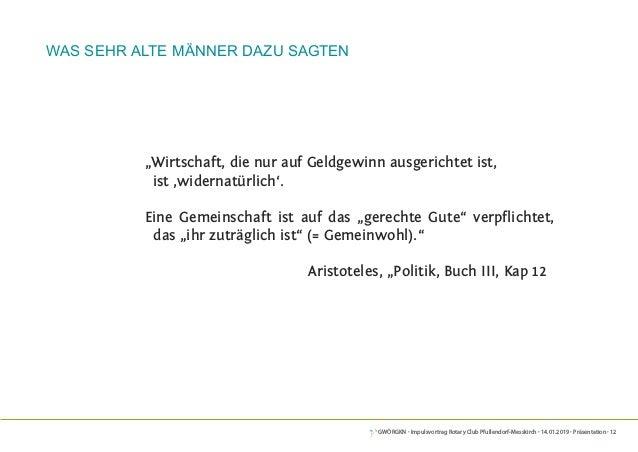 """GWÖRGKN · Impulsvortrag Rotary Club Pfullendorf-Messkirch · 14.01.2019 · Präsentation · 12 """"Wirtschaft, die nur auf Geldge..."""