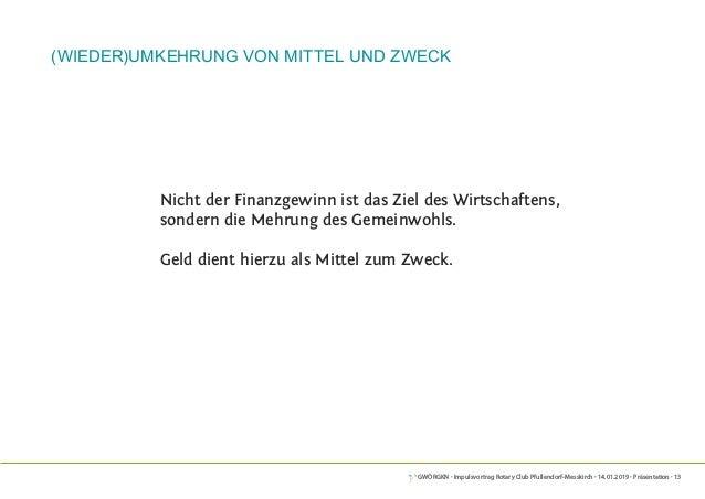 GWÖRGKN · Impulsvortrag Rotary Club Pfullendorf-Messkirch · 14.01.2019 · Präsentation · 13 (wieder)Umkehrung von Mittel un...