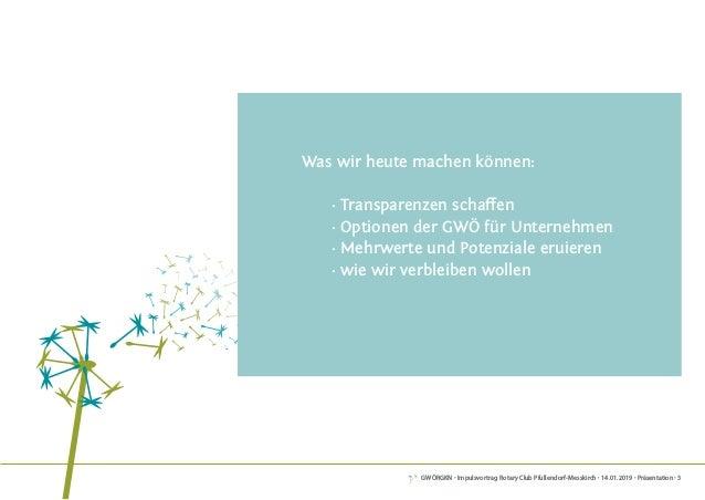 GWÖRGKN · Impulsvortrag Rotary Club Pfullendorf-Messkirch · 14.01.2019 · Präsentation · 3 Was wir heute machen können:  ·...