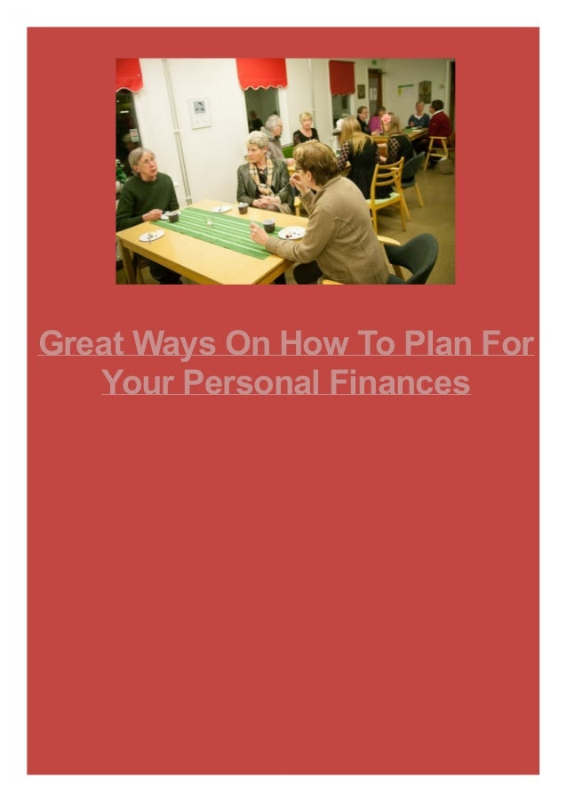 Great Ways On How To Plan For Your Personal Finances
