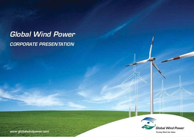Global Wind PowerCORPORATE PRESENTATIONwww.globalwindpower.com