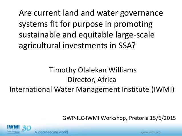 Are current land and water governance systems fit for purpose in promoting sustainable and equitable large-scale agricultu...