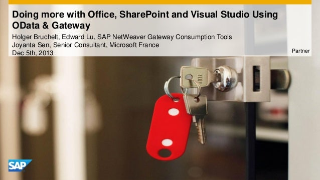 Doing more with Office, SharePoint and Visual Studio Using OData & Gateway Holger Bruchelt, Edward Lu, SAP NetWeaver Gatew...
