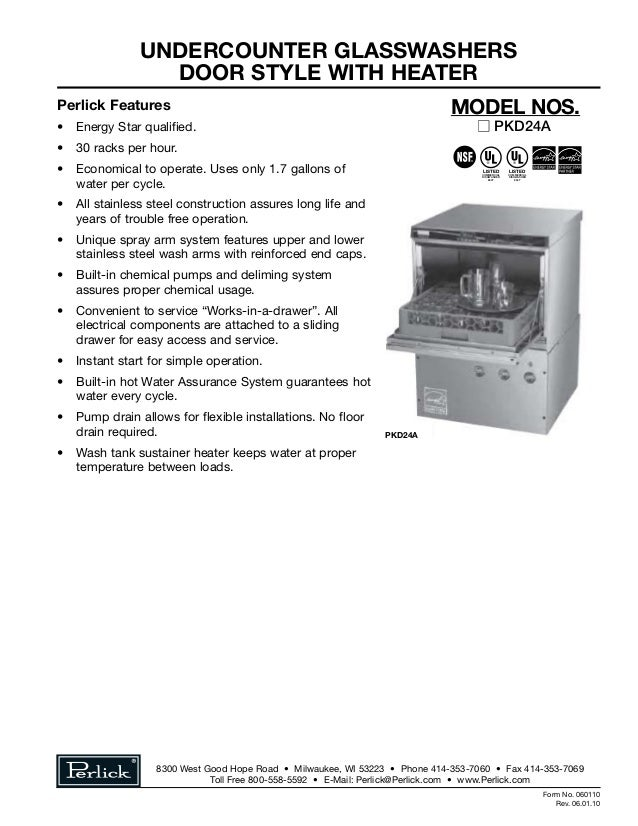 Undercounter Glasswashers Door style with heater Perlick Features •	 Energy Star qualified. •	 30 racks per hour. •	 Econo...