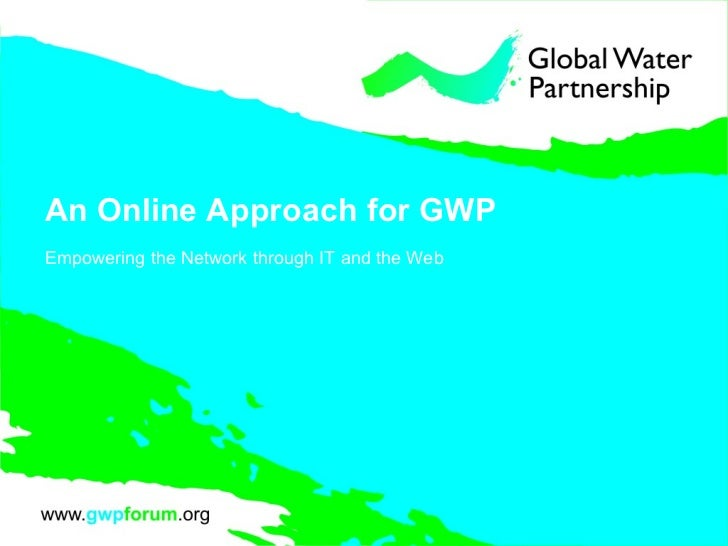 An Online Approach for GWP Empowering the Network through IT and the Web