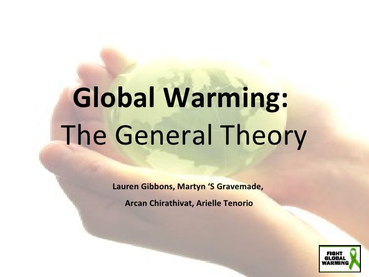 Global Warming:  The General Theory Lauren Gibbons, Martyn 'S Gravemade,  Arcan Chirathivat, Arielle Tenorio