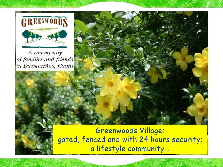Greenwoods Village: gated, fenced and with 24 hours security;          a lifestyle community...
