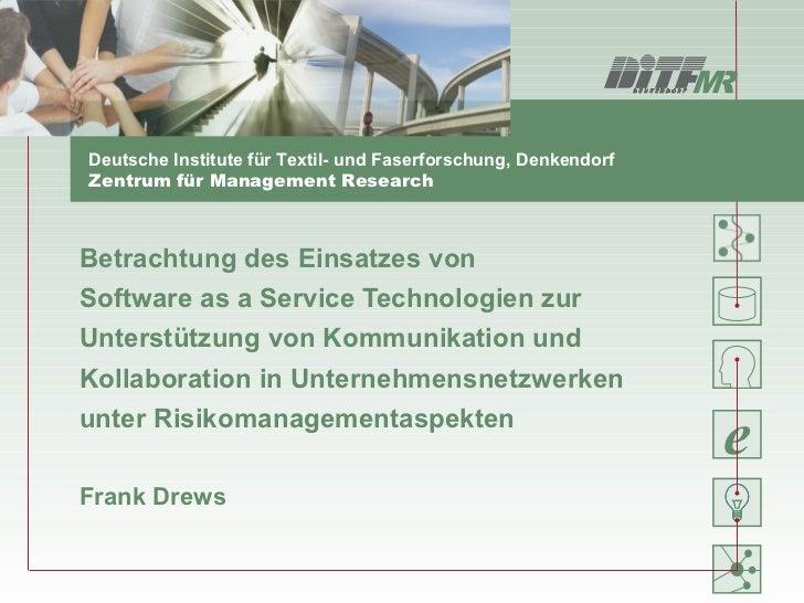 Deutsche Institute für Textil- und Faserforschung, DenkendorfZentrum für Management ResearchBetrachtung des Einsatzes vonS...