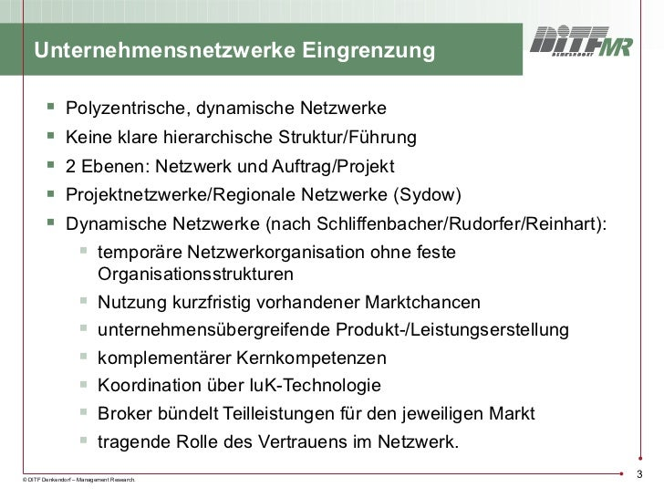 Unternehmensnetzwerke Eingrenzung              Polyzentrische, dynamische Netzwerke              Keine klare hierarchisc...
