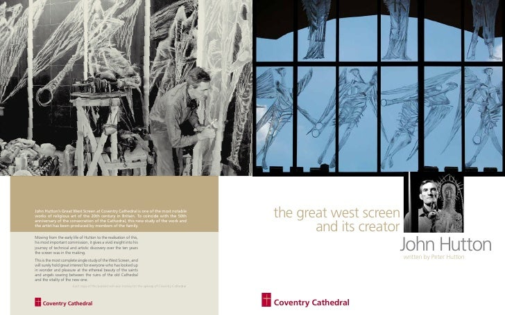 John Hutton's Great West Screen at Coventry Cathedral is one of the most notableworks of religious art of the 20th century...