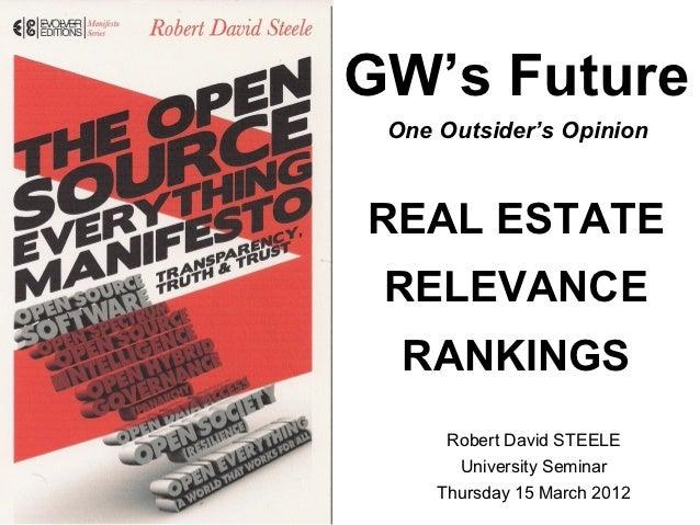 GW's Future One Outsider's OpinionREAL ESTATE RELEVANCE  RANKINGS      Robert David STEELE       University Seminar     Th...