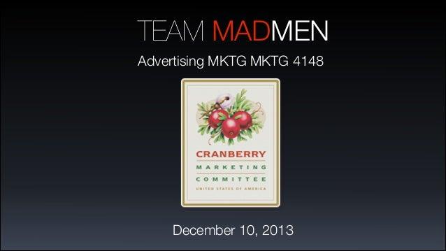TEAM MADMEN Advertising MKTG MKTG 4148  December 10, 2013