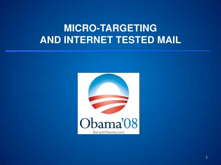 MICRO-TARGETING AND INTERNET TESTED MAIL<br />1<br />