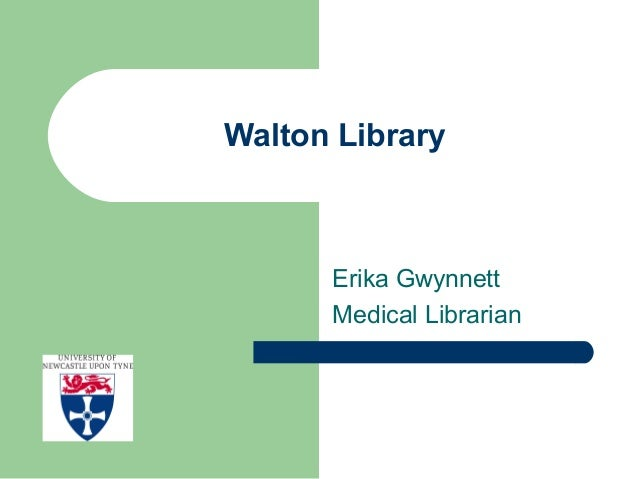 Walton Library Erika Gwynnett Medical Librarian