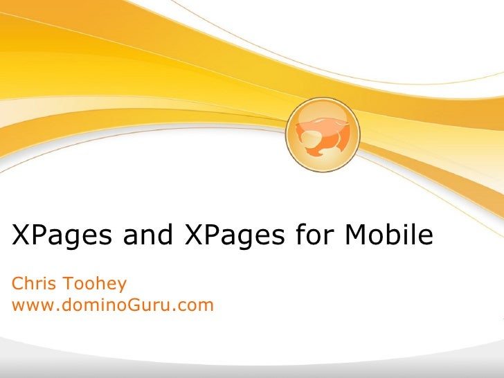 XPages and XPages for Mobile   Chris Toohey www.dominoGuru.com