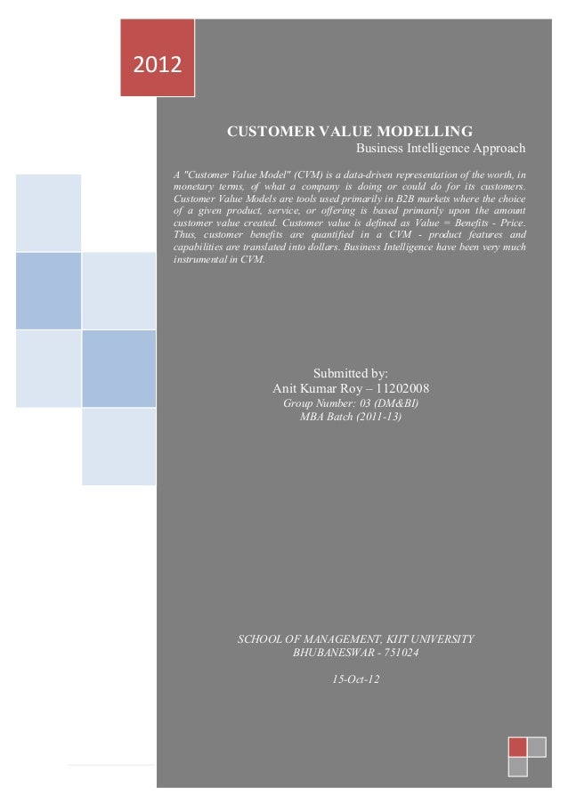 CUSTOMER  VALUE  MODELLING  -‐  A  Business  Intelligence  Approach   0  |  P a g e           ...