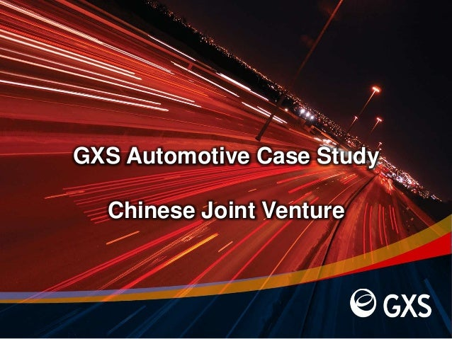 GXS Automotive Case Study  Chinese Joint Venture