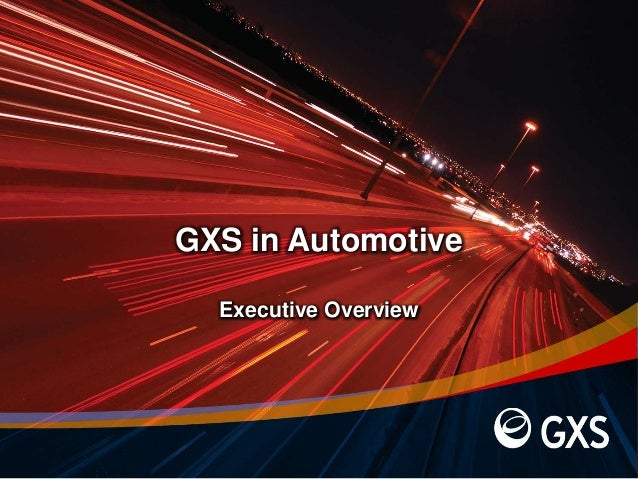 GXS in AutomotiveExecutive Overview