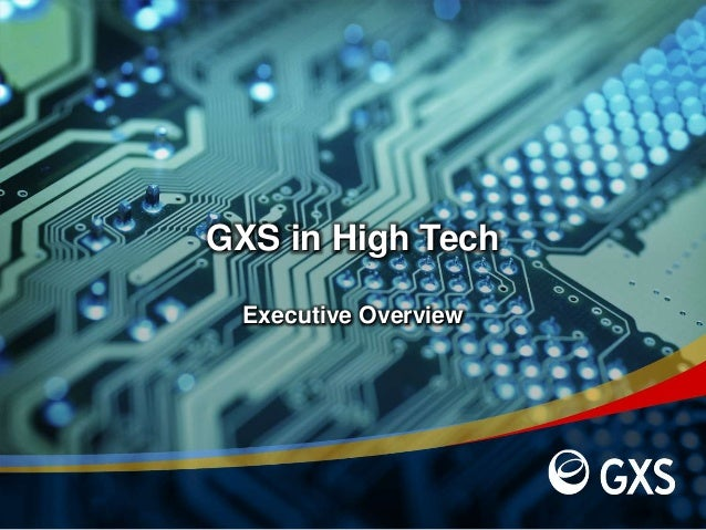 GXS in High TechExecutive Overview