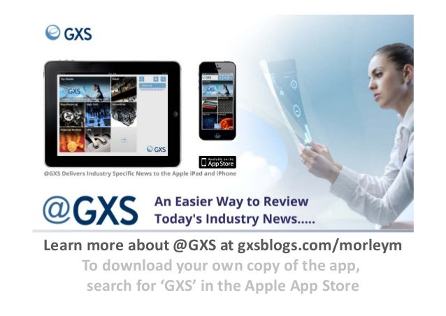Learn more about @GXS at gxsblogs.com/morleym To download your own copy of the app,  search for 'GXS' in the Apple App Sto...